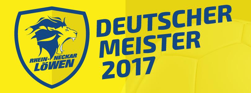 Rhein-Neckar Löwen sind Deutscher Meister 2017 - Wir gratulieren! Artikelbild